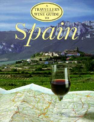 Image for A Traveller's Wine Guide to Spain (Traveller's Wine Guides)