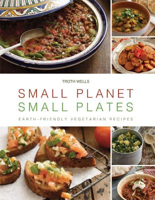 Image for Small Planet, Small Plates: Earth-Friendly Vegetarian Recipes