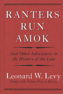 Image for Ranters Run Amok: And Other Adventures in the History of the Law