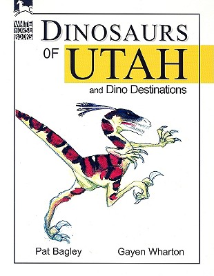 Image for Dinosaurs of Utah: And Dino Destinations