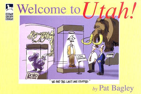Welcome to Utah, PAT BAGLEY