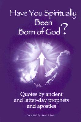 Image for Have You Spiritually Been Born of God?