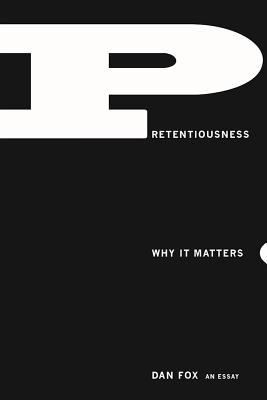 Image for Pretentiousness: Why It Matters
