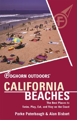 Image for Foghorn Outdoors California Beaches: The Best Places to Swim, Play, Eat, and Stay on the Coast