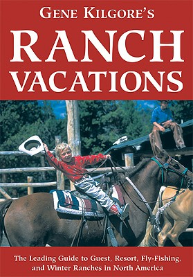 Image for Gene Kilgore's Ranch Vacations