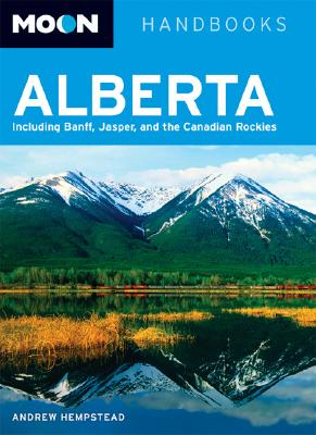 Image for Moon Alberta: Including Banff, Jasper, and the Canadian Rockies (Moon Handbooks)