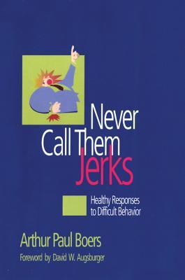 Never Call Them Jerks, Arthur Paul Boers