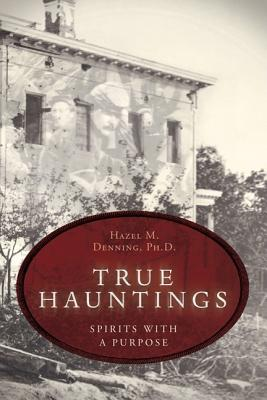 Image for True Hauntings : Spirits With a Purpose