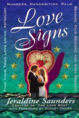 "Image for ""Love Signs: Find Your True Love Using Astrology, Numbers, Handwriting, Palm Reading, Face Reading and Aura Readi"""