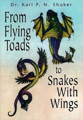 Image for From Flying Toads to Snakes With Wings: From the Pages of Fate Magazine