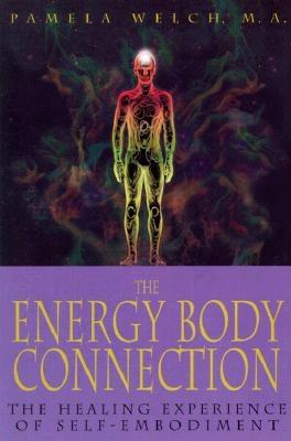 Image for The Energy Body Connection - The Healing Experience of Self-Embodiment