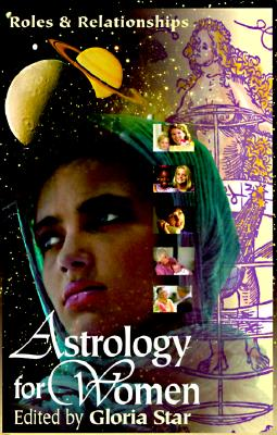 Image for Astrology for Women: Roles & Relationships (Llewellyn's New World Astrology Series, Bk 16)