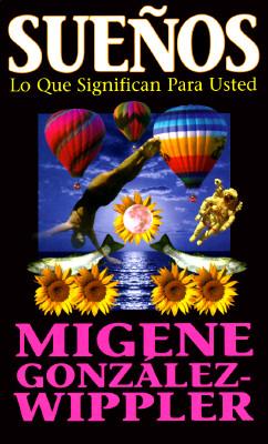 Suenos: lo que significan para usted (Spanish Edition), Gonz�lez-Wippler, Migene