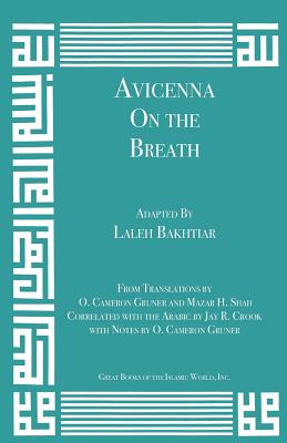 Avicenna On the Breath from the Canon of Medicine Volume 1, Avicenna; Adapted by: Laleh Bakhtiar