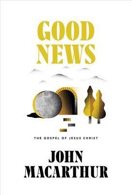 Image for Good News: The Gospel of Jesus Christ