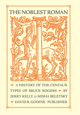Image for The Noblest Roman: A History of the Centaur Types of Bruce Rogers