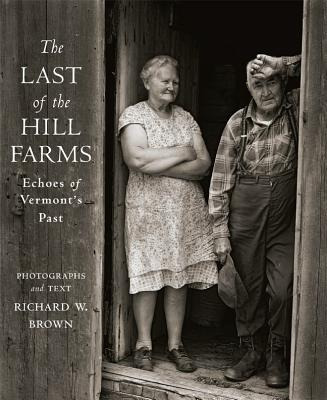 Image for The Last of the Hill Farms: Echoes of Vermont's Past