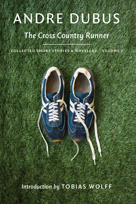 Image for The Cross Country Runner: Collected Short Stories and Novellas, Volume 3 (Collected Short Stories and Novellas of Andre Dubus)