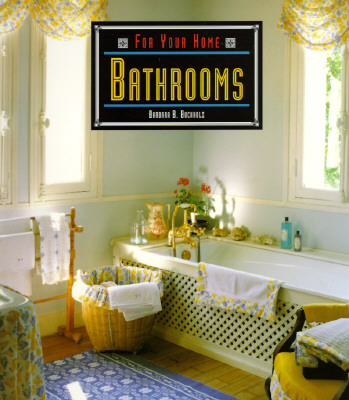 Bathrooms (For Your Home), Buchholz, Barbara Ballinger