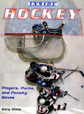 Image for Inside Hockey: Players, Pucks, and Penalty Boxes