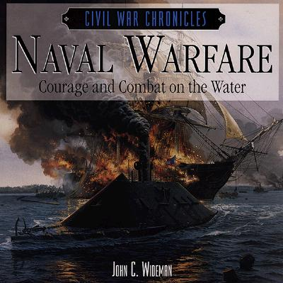Image for Naval Warfare: Courage and Combat on the Water (Civil War Chronicles)
