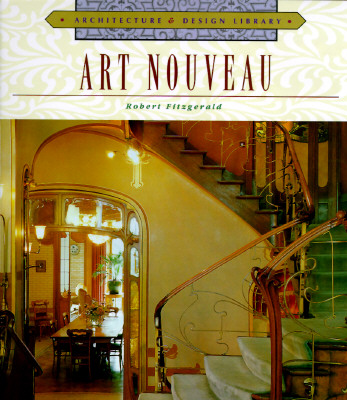 Art Nouveau (Architecture and Design Library), Robert Fitzgerald