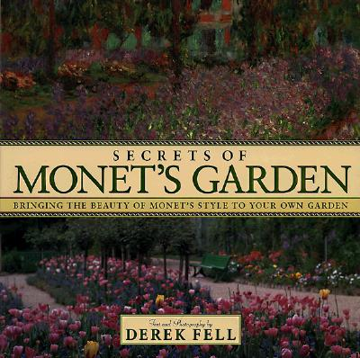 Image for Secret's of Monet's Garden  Bringing the Beauty of Monet's Style to Your Own Garden