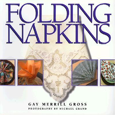 Folding Napkins, Gross, Gay Merrill