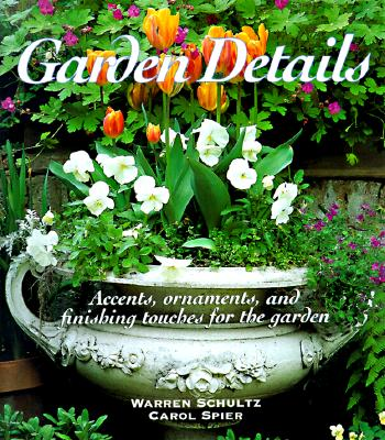 Image for Garden Details: Accents, Ornaments, and Finishing Touches for the Garden