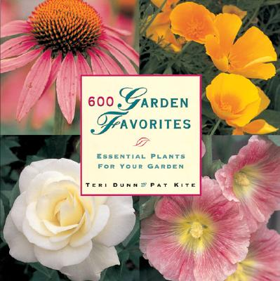 Image for 600 Garden Favorites: Essential Plants for Your Garden