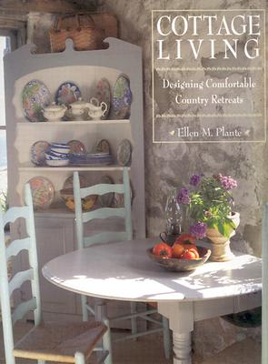 Image for Cottage Living: Designing Comfortable Country Retreats