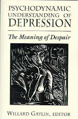 Image for Psychodynamic Understanding of Depression: The Meaning of Despair