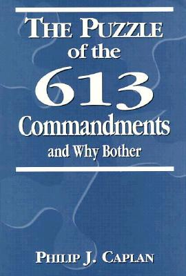The Puzzle of the 613 Commandments and Why Bother, PHILIP J. CAPLAN