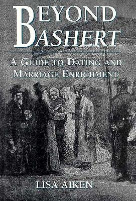 Image for Beyond Bashert: A Guide to Dating and Marriage Enrichment