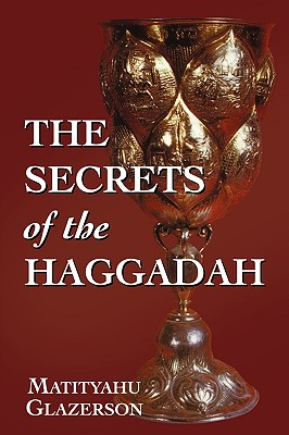 The Secrets of the Haggadah, Glazerson, Matityahu