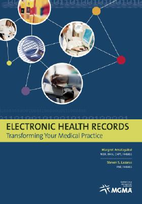 Electronic Health Records: Transforming Your Medical Practice, Amatayakul,Margret