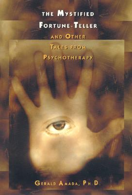 Image for Mystified Fortune-Teller: And Other Tales from Psychotherapy, The