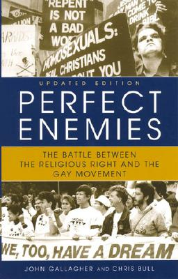 Image for PERFECT ENEMIES THE BATTLE BETWEEN THE RELIGIOUS RIGHT AND THE GAY MOVEMENT