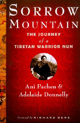 Image for Sorrow Mountain: The Journey of a Tibetan Warrior Nun