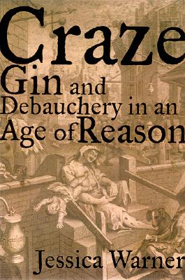 Image for Craze Gin And Debauchery In An Age Of Reason