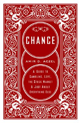 Image for Chance: A Guide to Gambling, Love, the Stock Market, and Just About Everything Else