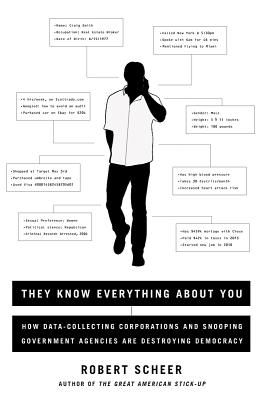 Image for They Know Everything About You: How Data-Collecting Corporations and Snooping Government Agencies Are Destroying Democracy