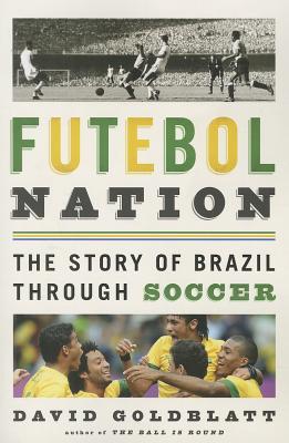 Image for Futebol Nation: The Story of Brazil through Soccer
