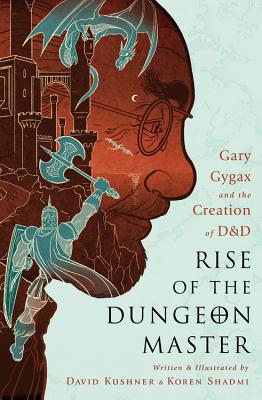 Image for RISE OF THE DUNGEON MASTER: Gary Gygax and the Cre