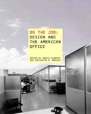 Image for On the Job: Design and the American Office