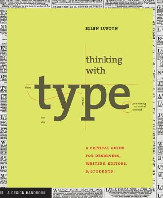 """Thinking With Type : A Critical Guide for Designers, Writers, Editors, & Students"", ""LUPTON, ELLEN"""