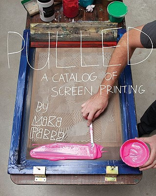 Image for Pulled: A Catalog of Screen Printing