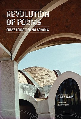 Image for Revolution of Forms Updated Edition: Cuba's Forgotten Art Schools