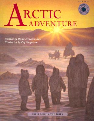 Image for Arctic Adventure: Inuit Life in the 1800s (Smithsonian Odyssey)