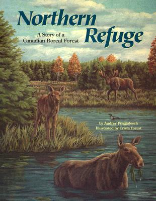 Image for Northern Refuge: A Story of a Canadian Boreal Forest - a Wild Habitats Book